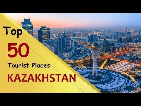 """KAZAKHSTAN"" Top 50 Tourist Places | Kazakhstan Tourism"