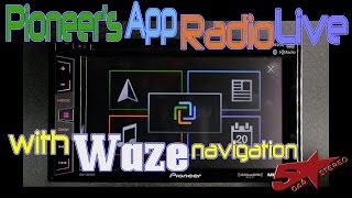 How to do Pioneers App Radio Live app with Waze navigation on the new 2017 AVH X radios