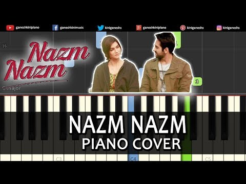 Nazm Nazm Song Bareilly Ki Barfi | Piano Tutorials Chords Instrumental Lesson Karaoke By Ganesh Kini
