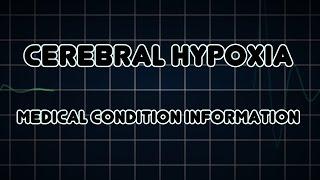 Cerebral hypoxia (Medical Condition)