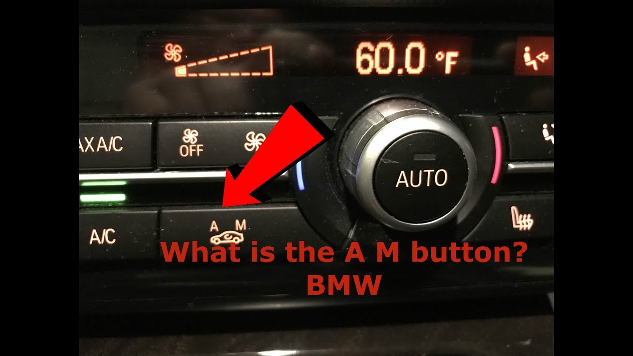 What is the AM Button on BMW? BMW Circulation Button