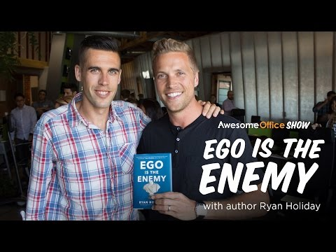 Awesome Office Live: Why Ego is Your Enemy with author and media strategist Ryan Holiday