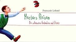 Hectors Reise oder die Suche nach dem Glück  Hörbuch von François Lelord