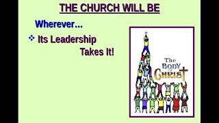 The church will be... - brent t. willey