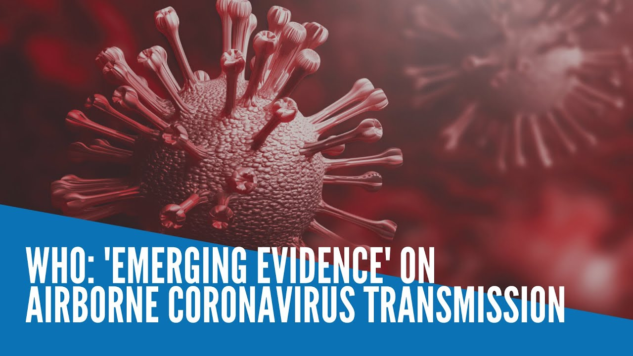 'Emerging evidence' of airborne transmission of coronavirus, says ...