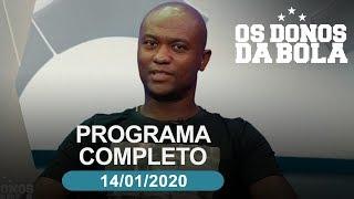Os Donos da Bola - 14/01/2020 - Programa completo