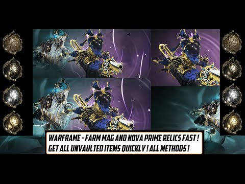 Warframe - How To Farm Mag Prime And Nova Prime Relics ! Full Guide For Farming Unvaulted Relics