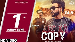 Copy (Full Song) Taji feat Banka | New Punjabi Song 2018 | White Hill Music