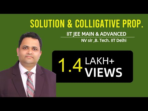 SOLUTION & COLLIGATIVE PROPERTIES-01 by NV SIR | IIT JEE MAIN + ADVANCED | AIPMT | CHEMISTRY