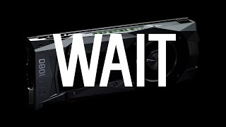 Don't Buy / Pre-Order The GTX 1080 or 1070...Yet