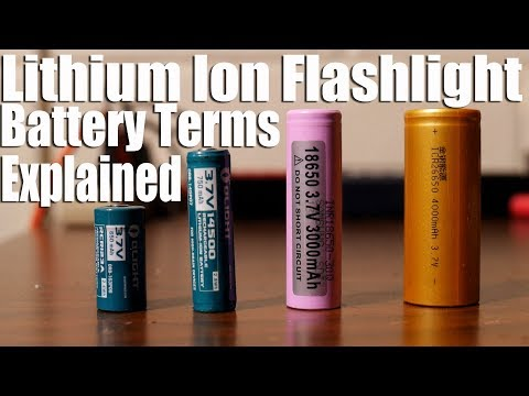 Lithium ion Flashlights: Some Battery Basic Terminology Explained.