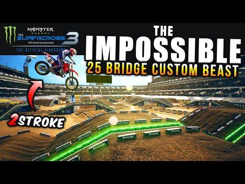 THE IMPOSSIBLE - 25 Bridge Custom Beast - 2 Stroke Gameplay - Monster Energy Supercross 3