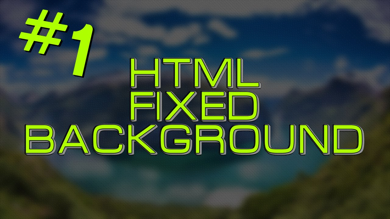 A background image html -  Tutorial Html Fixed Background Hd