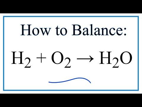 How To Balance H2 + O2 = H2O