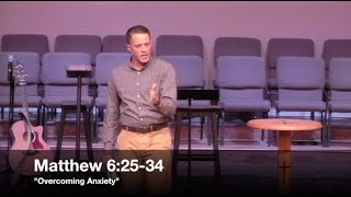 overcoming anxiety matthew 625 34 92116 pastor jordan rogers