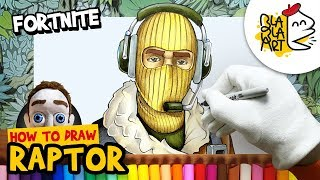HOW TO DRAW RAPTOR Skin Fortnite Characters Drawing and Coloring BLABLA ART