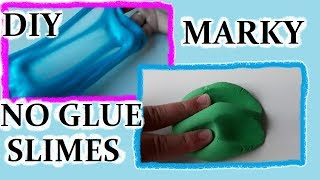 NO GLUE SLIMES DIY! / slizy bez lepidla DIY [Marky]