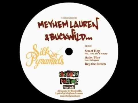 MEYHEM LAUREN + BUCKWILD/SILK PYRAMIDS...