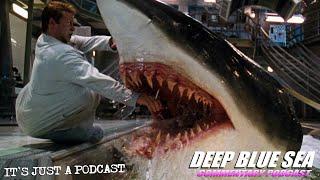 Deep Blue Sea Feature Film Podcast #DeepBlueSea #Commentary #MoviesRants