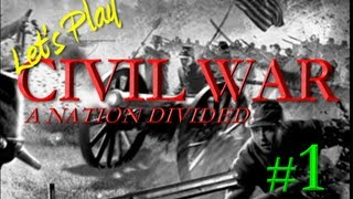 "Let's Play - Civil War: A Nation Divided - #1 ""More Than One Piece"""