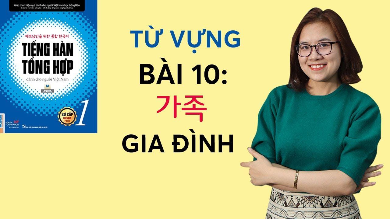 Tiếng Hàn Tổng Hợp Sơ Cấp 1 –  Từ Vựng BÀI 10:  가족 GIA ĐÌNH | Hàn Quốc Sarang