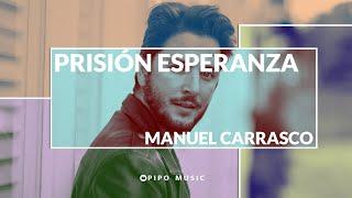 Prisión esperanza - Manuel Carrasco [Letra]