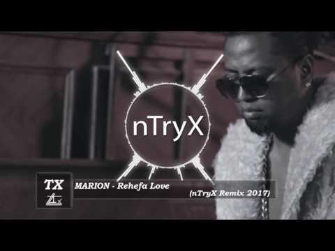 Marion   Rehefa Love NTryX Remix 2017