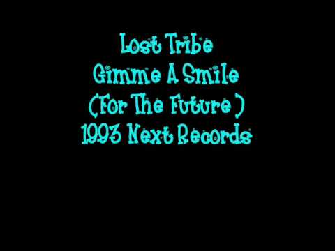 Lost Tribe - Gimme A Smile For The Future - 1993 Original