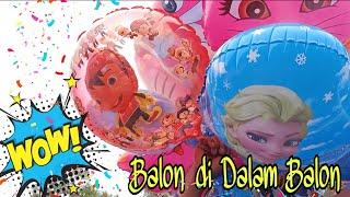 WOW! Balon Karakter Berisi Balon   Ada Balon di Dalam Balon