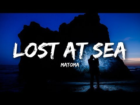 Matoma - Lost At Sea (Lyrics)