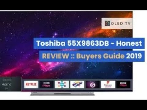 Toshiba 55X9863DB - Honest REVIEW :: Buyers Guide 2019