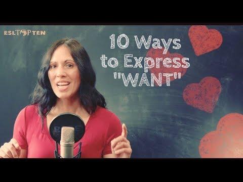 Ways to Express WANT Nessa Palmer ESL TOP TEN