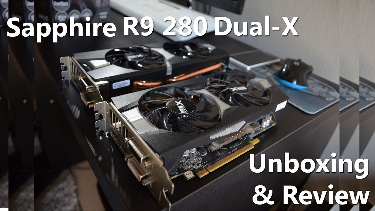 Sapphire R9 280 Dual-X - Unboxing, Review & Comparison with 270X