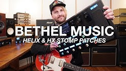 David Hislop [BETHEL MUSIC] OFFICIAL Helix & HX Stomp Line 6 Song Patches & Tutorial