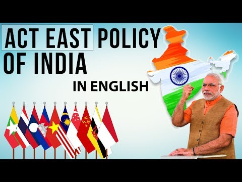 (English) Act East Policy of India  - Look East Vs Act East - International Relations UPSC/IAS/SSC