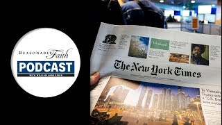 Reaction to the New York Times Interview, Part One | Reasonable Faith Video Podcast Video