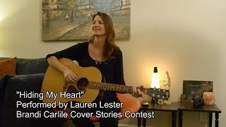 """Hiding My Heart"", performed by Lauren Lester - Brandi Carlile Cover Stories Contest"
