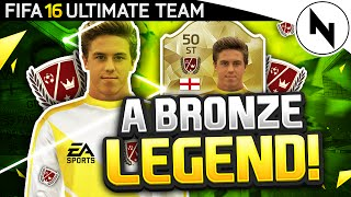 THE BRONZE LEGEND! - FIFA 16 Ultimate Team