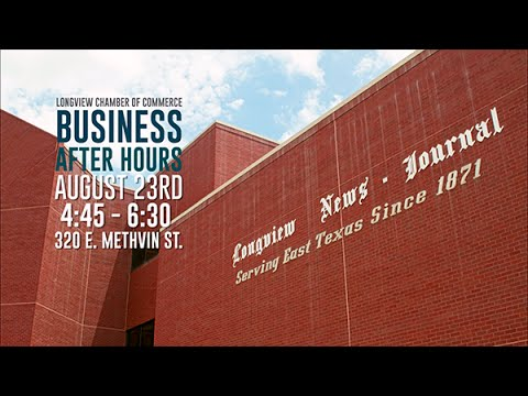 Longview Chamber of Commerce  Business After Hours at  Longview News Journal