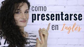 como presentarse en inglés how to introduce yourself clase de inglés por video