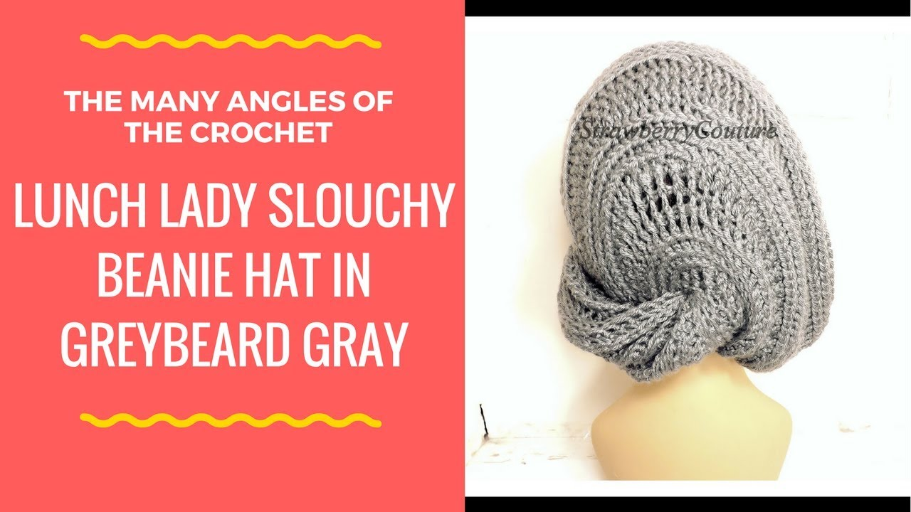 b2fc20c6fe4 LUNCH LADY Unique Women s Crochet Slouchy Beanie Hat and Pattern Tutorial