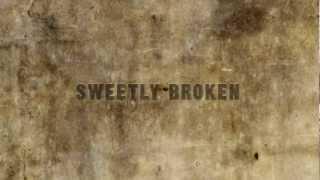 Sweetly Broken - Jeremy Riddle kinetic lyrics video
