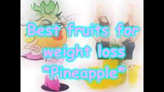 Pineapple benefits weight loss HD - Best fruits for weight loss| By #Weight Loss Tips And Tricks