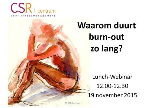 CSR webinar 'Waarom duurt burn-out zo lang?'