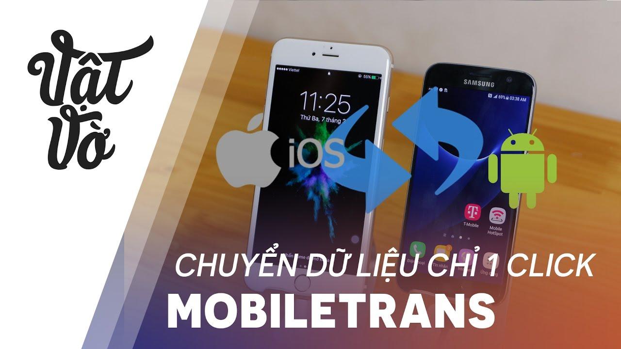 Vật Vờ| Chuyển dữ liệu giữa 2 smartphone chỉ bằng 1 click chuột: iOS, Android, WinPhone