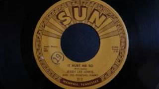 Jerry Lee Lewis - It hurt me so