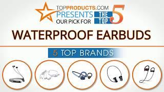 Best Waterproof Earbud Reviews 2017 – How to Choose the Best Waterproof Earbud