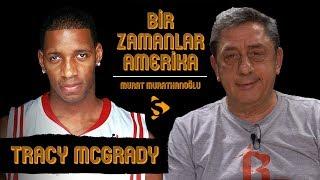 Tracy McGrady I Murat Murathanoğlu ile Bir Zamanlar Amerika #28