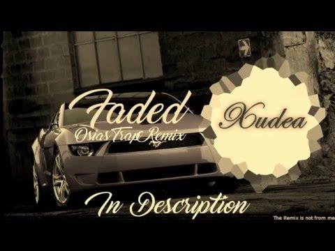Faded - Osias Trap Remix