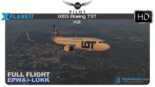 [X-Plane] IXEG Boeing 737 v1.21 | EPWA ✈ LUKK | Full Flight